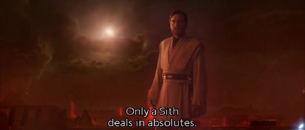 "Obi-Wan: ""Only a Sith deals in absolutes."""