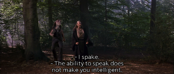 "Qui-Gon Jinn: ""The ability to speak does not make you intelligent."""